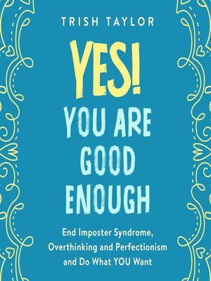 cover image of Yes! You Are Good Enough