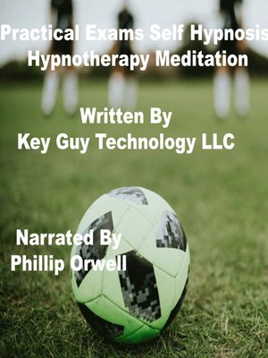 cover image of Practical Exams Self Hypnosis Hypnotherapy Meditation