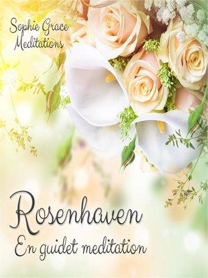 cover image of Rosenhaven. En guidet meditation