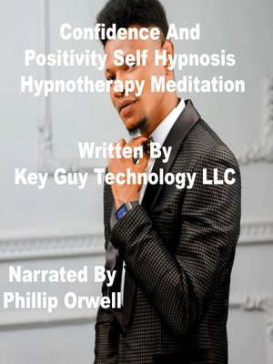 cover image of Confidence and Positivity Self Hypnosis Hypnotherapy Meditation