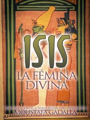 cover image of Isis La Fémina Divina