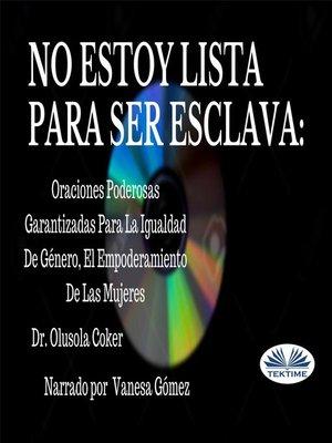 cover image of No Estoy Lista Para Ser Esclava