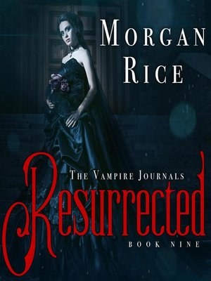 cover image of Resurrected (Book #9 in the Vampire Journals)