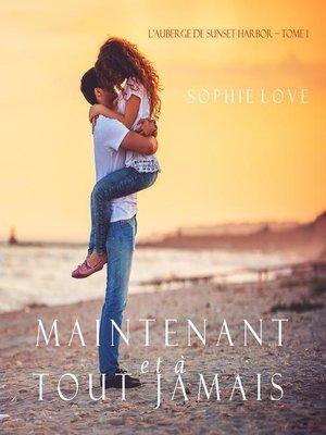 cover image of Maintenant et À Tout Jamais