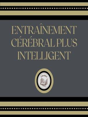 cover image of Entraînement Cérébral Plus Intelligent