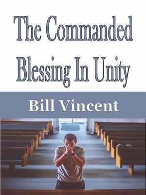 cover image of The Commanded Blessing In Unity
