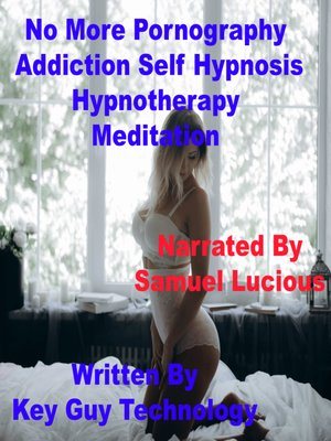 cover image of No More Pornography Addiction Self Hypnosis Hypnotherapy Meditation