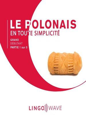 cover image of Le polonais en toute simplicité--Grand débutant--Partie 1 sur 3