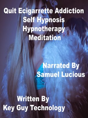 cover image of Quit Ecigarrette Addiction Self Hypnosis Hypnotherapy Meditation