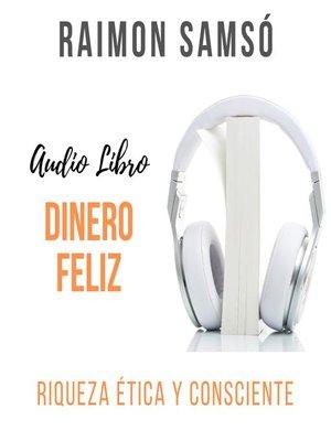 cover image of Dinero Feliz