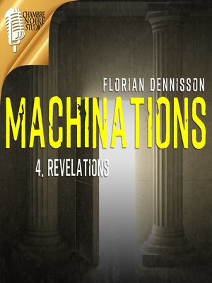 cover image of MACHINATIONS, épisode 4