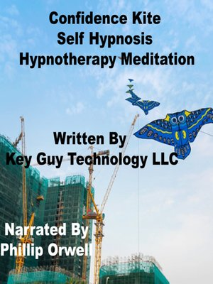 cover image of Confidence Kite Self Hypnosis Hypnotherapy Meditation