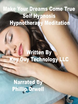 cover image of Make Your Dreams Come True Self Hypnosis Hypnotherapy Meditation
