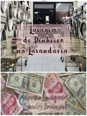 cover image of Lavagem de Dinheiro na Lavandaria.