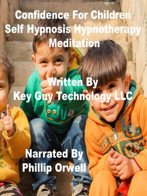 cover image of Confidence For Children Self Hypnosis Hypnotherapy Meditation