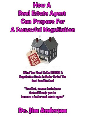 cover image of How a Real Estate Agent Can Prepare for a Successful Negotiation