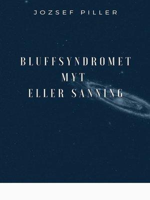 cover image of Bluffsyndromet--Myt eller sanning