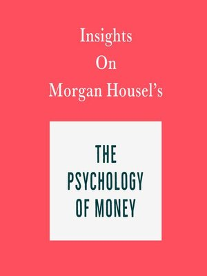 cover image of Insights on Morgan Housel's the Psychology of Money