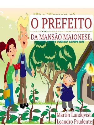 cover image of O Prefeito da Mansão Maionese.