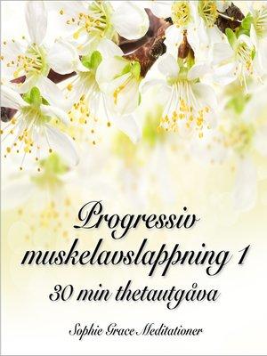 cover image of Progressiv muskelavslappning 1