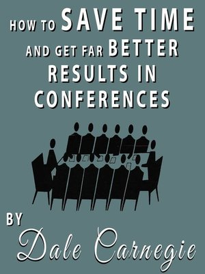 cover image of How to Save Time and Get Far Better Results in Conferences