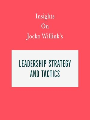 cover image of Insights on Jocko Willink's Leadership Strategy and Tactics
