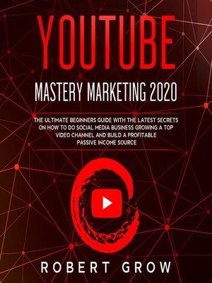 cover image of YouTube Mastery Marketing 2020