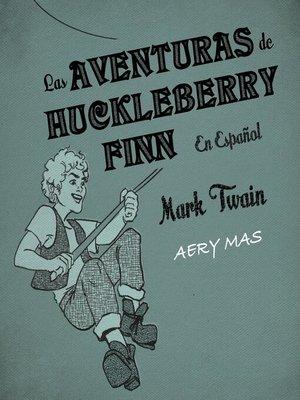 cover image of Las Aventuras de Huckleberry Finn