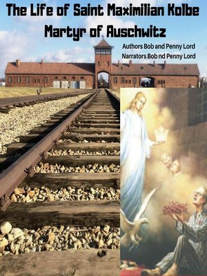 cover image of The Life of Saint Maxmilian Kolbe Martyr of Auschwitz