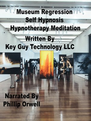 cover image of Museum Regression Self Hypnosis Hypnotherapy Meditation