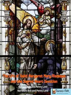 cover image of The Life of Saint Margaret Mary Alacoque and the Sacred Heart Devotion