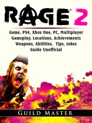 cover image of Rage 2 Game, PS4, Xbox One, PC, Multiplayer, Gameplay, Locations, Achievements, Weapons, Abilities, Tips, Jokes, Guide Unofficial
