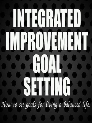 cover image of Integrated Improvement Goal Setting