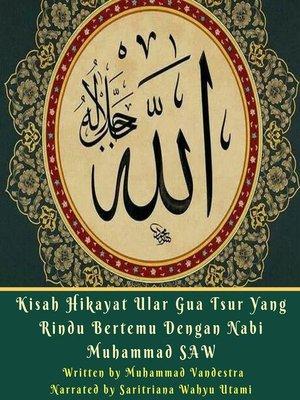 cover image of Kisah Hikayat Ular Gua Tsur Yang Rindu Bertemu Dengan Nabi Muhammad SAW