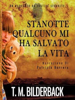 cover image of Stanotte Qualcuno Mi Ha Salvato La Vita--Un Racconto Da Justice Security