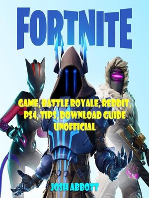 cover image of Fortnite Game, Battle Royale, Reddit, PS4, Tips, Download Guide Unofficial