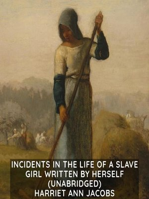 cover image of Incidents in the Life of a Slave Girl Written by Herself