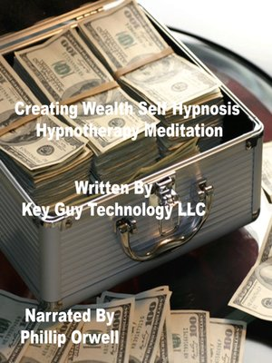 cover image of Creating Wealth Self Hypnosis Hypnotherapy Meditation