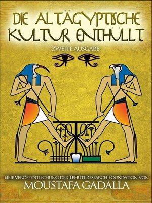 cover image of Die Altägyptische Kultur enthüllt