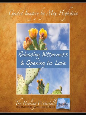 cover image of Releasing Bitterness & Opening to Love