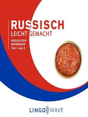 cover image of Russisch Leicht Gemacht--Absoluter Anfänger--Teil 1 von 3