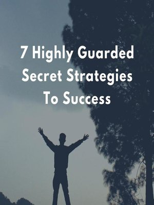 cover image of 7 Highly Guarded Secret Strategies to Success