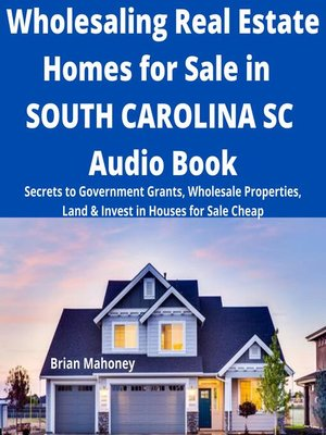 cover image of Wholesaling Real Estate Homes for Sale in SOUTH CAROLINA SC Audio Book