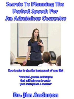 cover image of Secrets to Planning the Perfect Speech for an Admissions Counselor