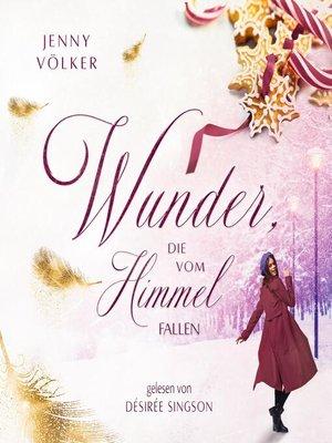cover image of Wunder, die vom Himmel fallen