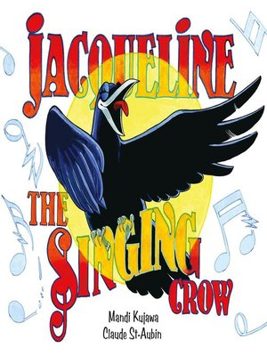 cover image of Jacqueline the Singing Crow