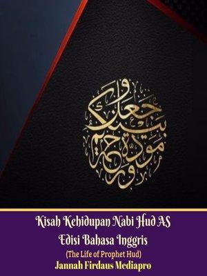 cover image of Kisah Kehidupan Nabi Hud AS Edisi Bahasa Inggris (The Life of Prophet Hud)
