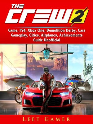 cover image of The Crew 2 Game, PS4, Xbox One, Demolition Derby, Cars, Gameplay, Cities, Airplanes, Achievements, Guide Unofficial