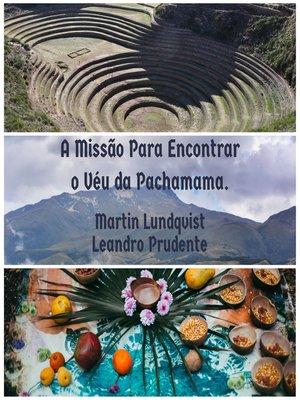 cover image of A Missão Para Encontrar o Véu da Pachamama.