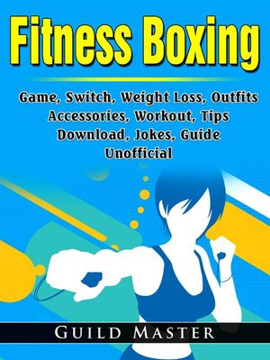 cover image of Fitness Boxing Game, Switch, Weight Loss, Outfits, Accessories, Workout, Tips, Download, Jokes, Guide  Unofficial
